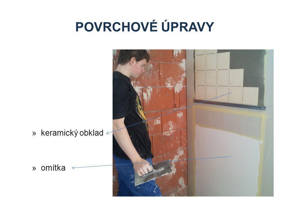 Povrchové úpravy keramický obklad omítka