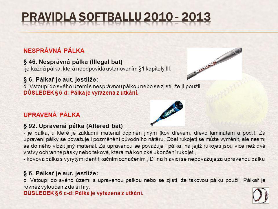 PRAVIDLA SOFTBALLU 2010 - 2013 NESPRÁVNÁ PÁLKA