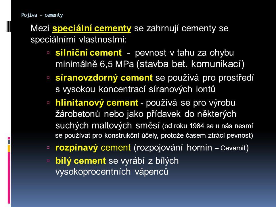 Mezi speciální cementy se zahrnují cementy se speciálními vlastnostmi: