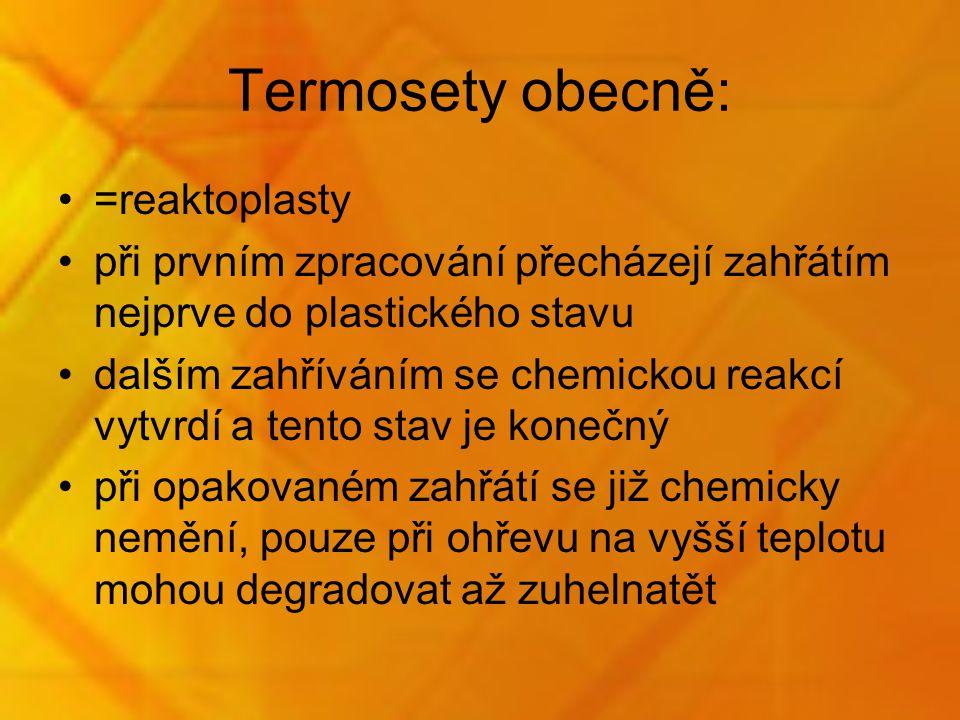 Termosety obecně: =reaktoplasty