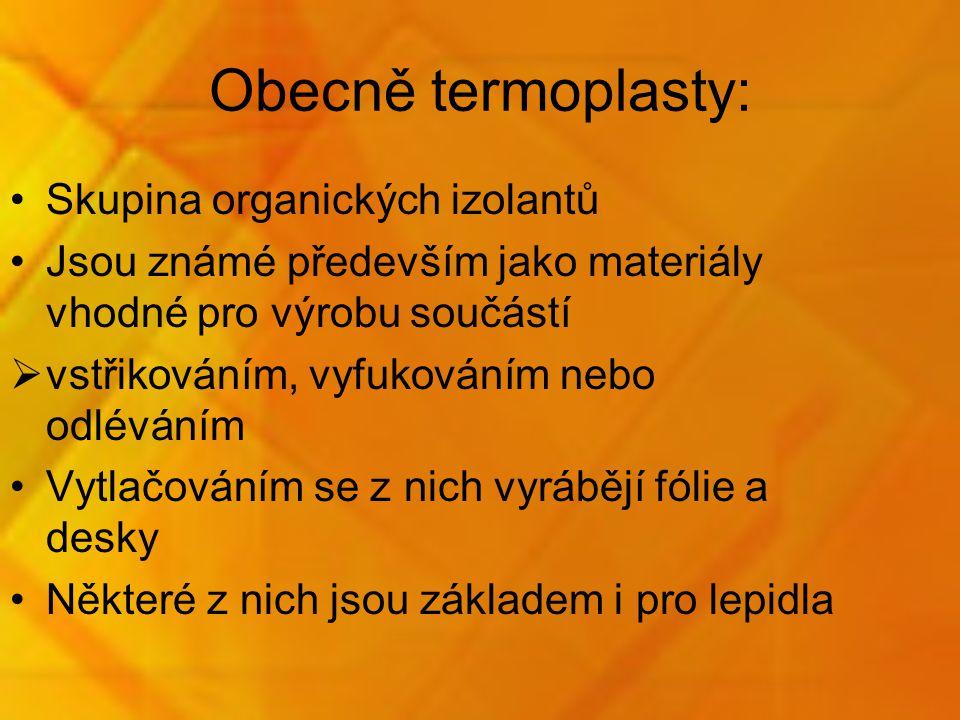 Obecně termoplasty: Skupina organických izolantů