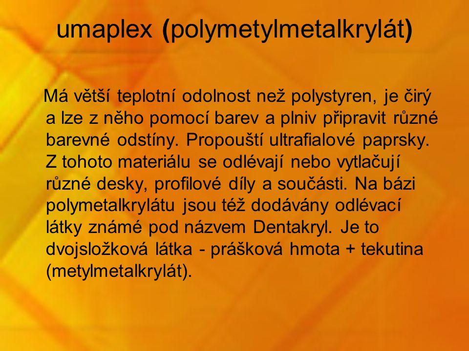 umaplex (polymetylmetalkrylát)