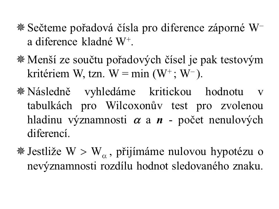 Sečteme pořadová čísla pro diference záporné W– a diference kladné W+.