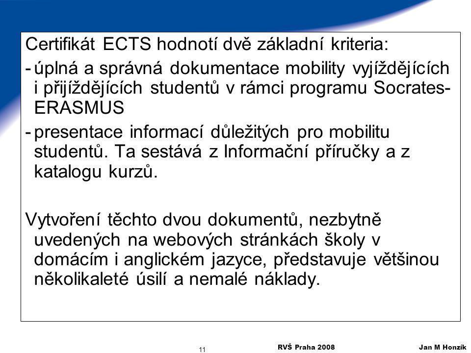 Certifikát ECTS hodnotí dvě základní kriteria: