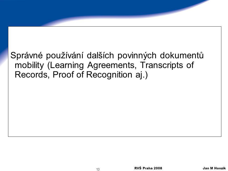 Správné používání dalších povinných dokumentů mobility (Learning Agreements, Transcripts of Records, Proof of Recognition aj.)