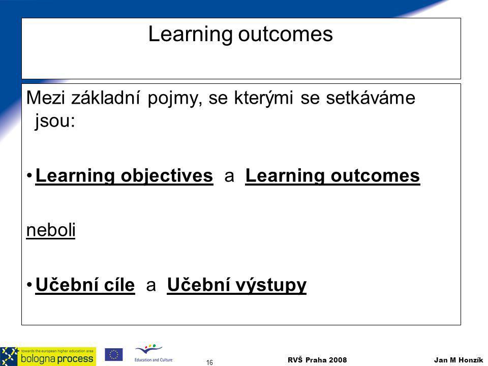 Learning outcomes Mezi základní pojmy, se kterými se setkáváme jsou:
