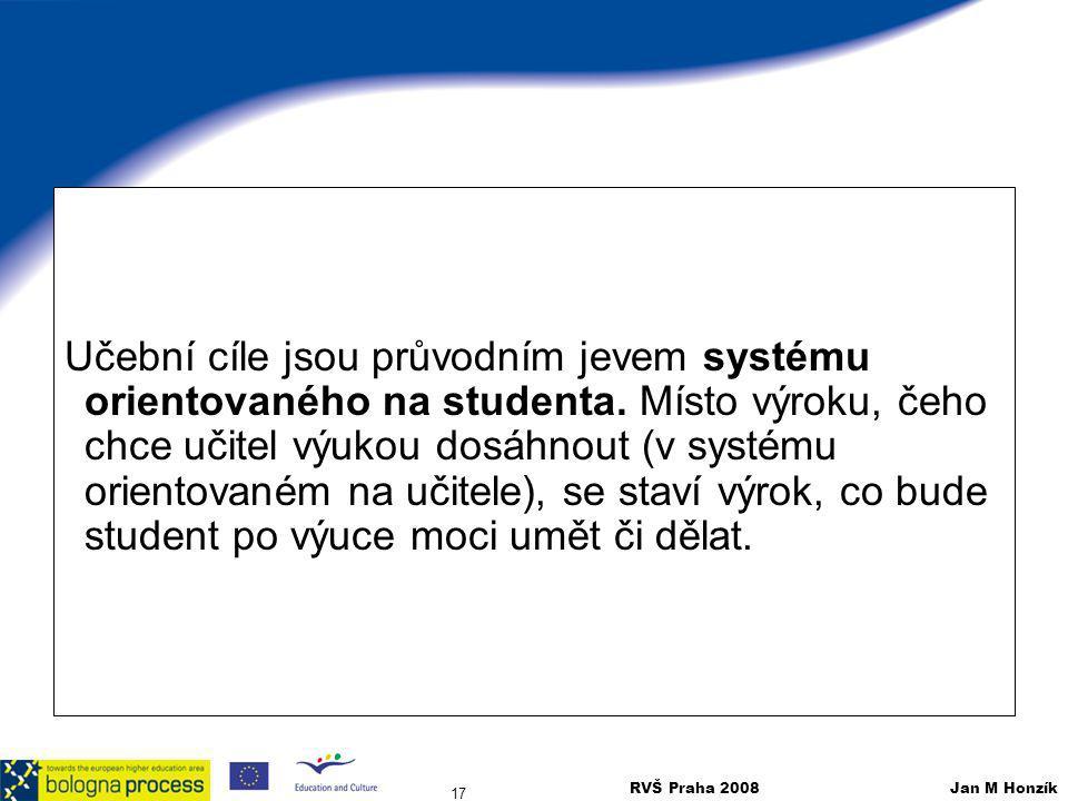 Učební cíle jsou průvodním jevem systému orientovaného na studenta