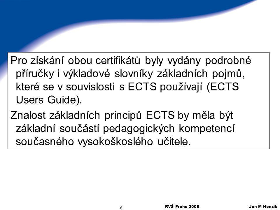 Pro získání obou certifikátů byly vydány podrobné příručky i výkladové slovníky základních pojmů, které se v souvislosti s ECTS používají (ECTS Users Guide).