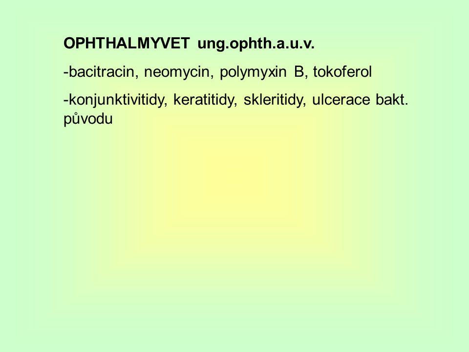 OPHTHALMYVET ung.ophth.a.u.v.