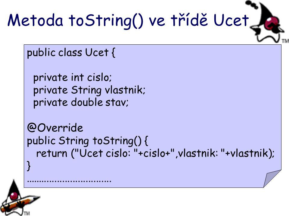 Metoda toString() ve třídě Ucet