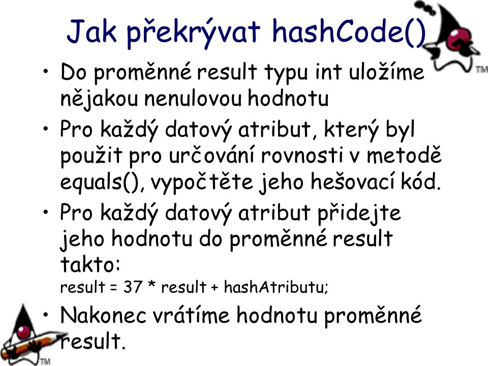 Jak překrývat hashCode()