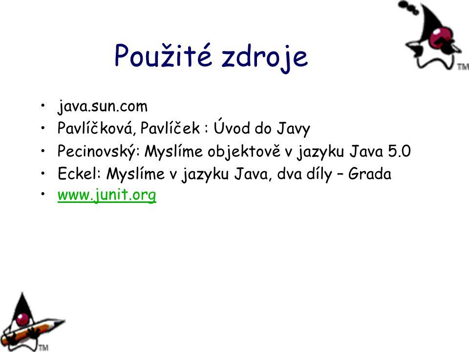 Použité zdroje java.sun.com Pavlíčková, Pavlíček : Úvod do Javy