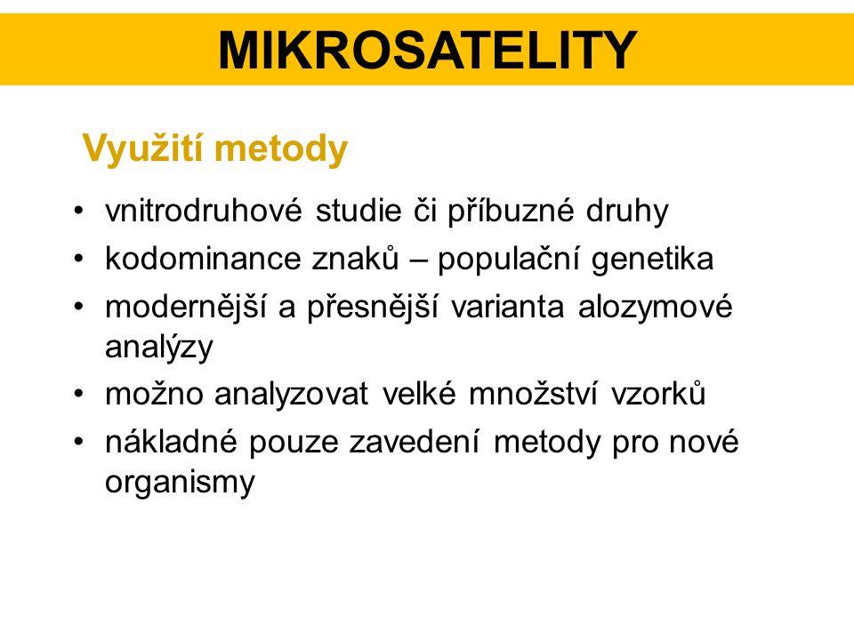 Mikrosatelity Využití metody vnitrodruhové studie či příbuzné druhy