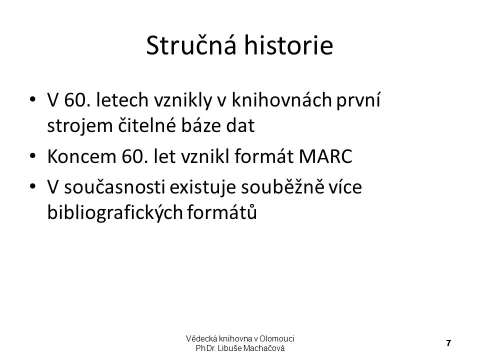 Vědecká knihovna v Olomouci PhDr. Libuše Machačová