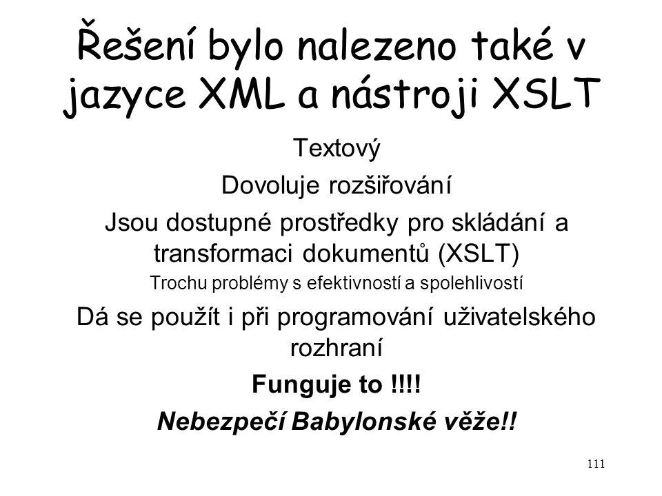 Řešení bylo nalezeno také v jazyce XML a nástroji XSLT