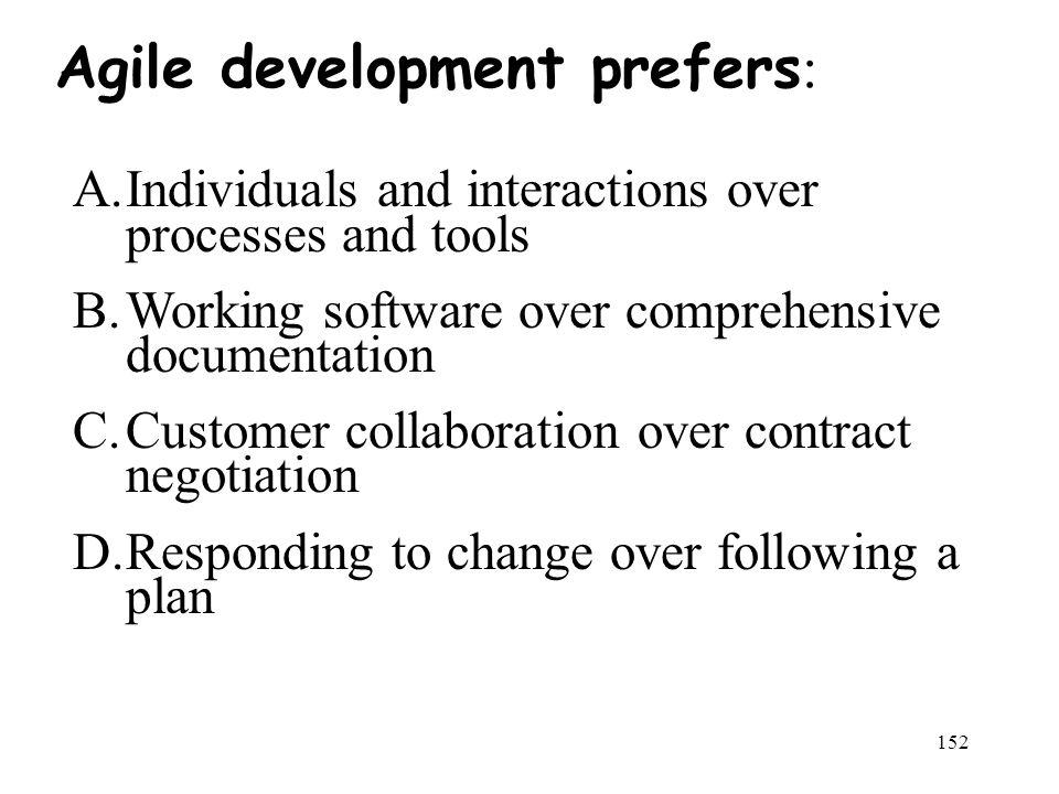 Agile development prefers: