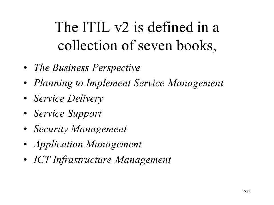 The ITIL v2 is defined in a collection of seven books,