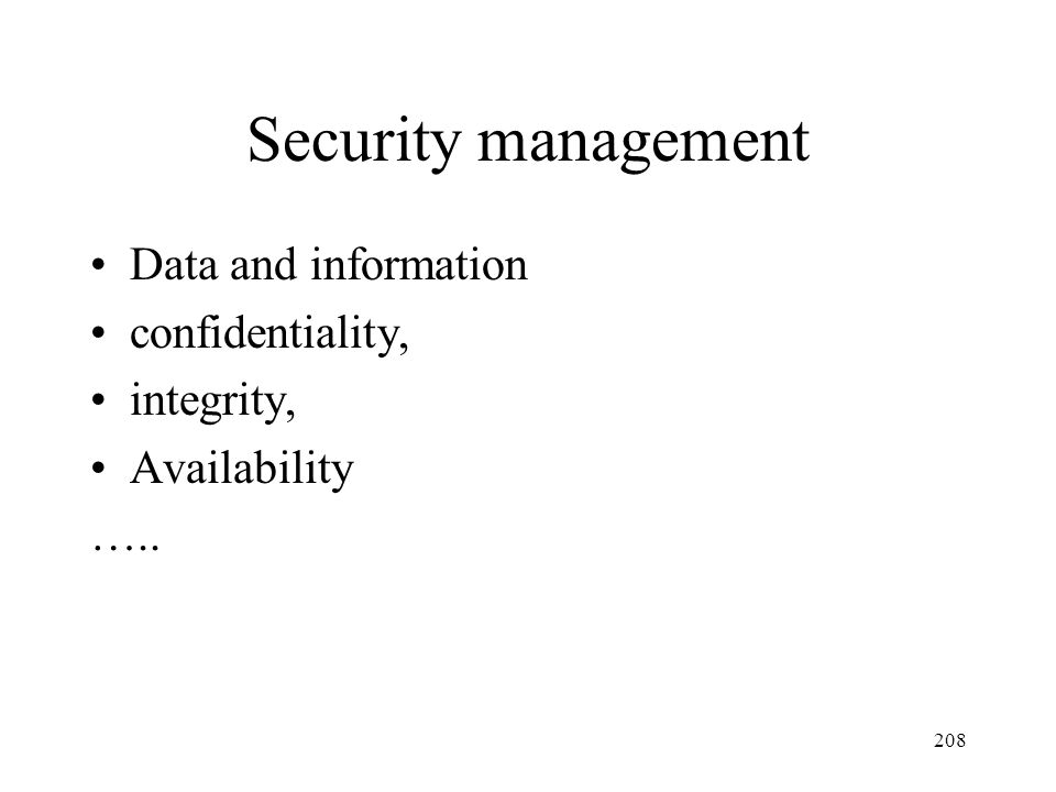 Security management Data and information confidentiality, integrity,