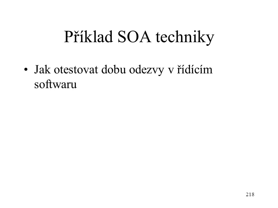 Příklad SOA techniky Jak otestovat dobu odezvy v řídícím softwaru