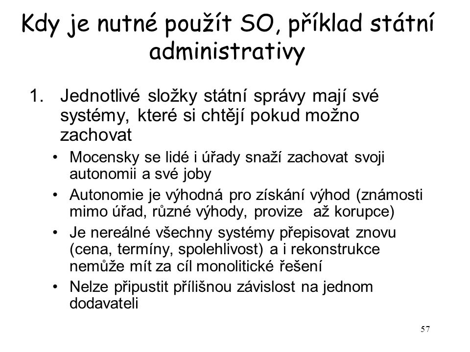 Kdy je nutné použít SO, příklad státní administrativy