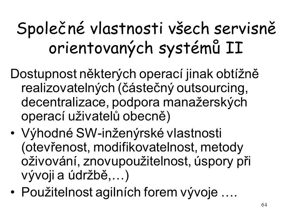 Společné vlastnosti všech servisně orientovaných systémů II