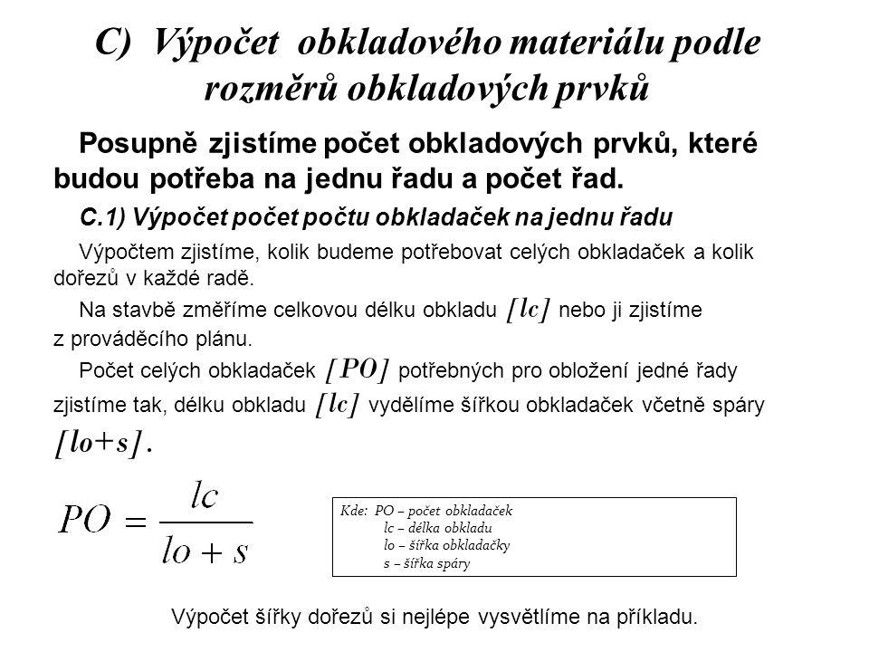 C) Výpočet obkladového materiálu podle rozměrů obkladových prvků