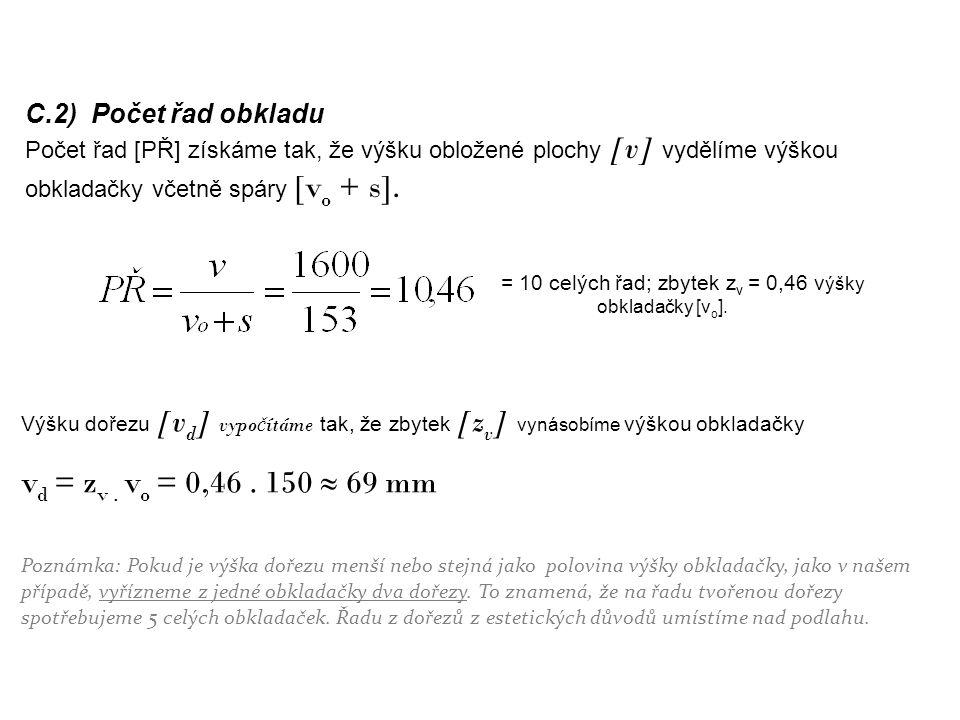 vd = zv . vo = 0,46 . 150 ≈ 69 mm C.2) Počet řad obkladu