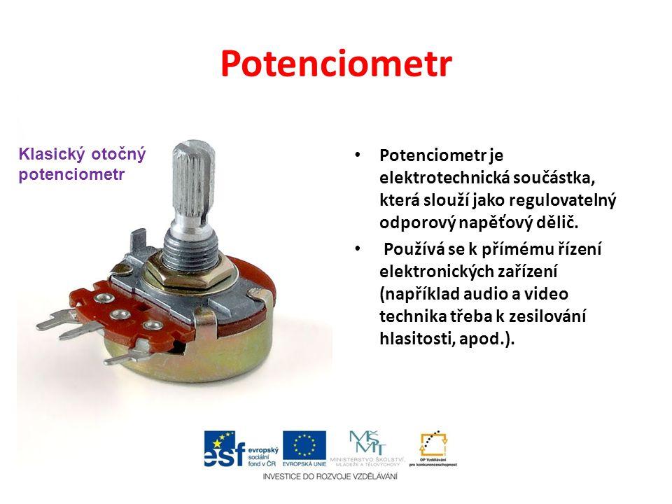 Potenciometr Klasický otočný potenciometr. Potenciometr je elektrotechnická součástka, která slouží jako regulovatelný odporový napěťový dělič.