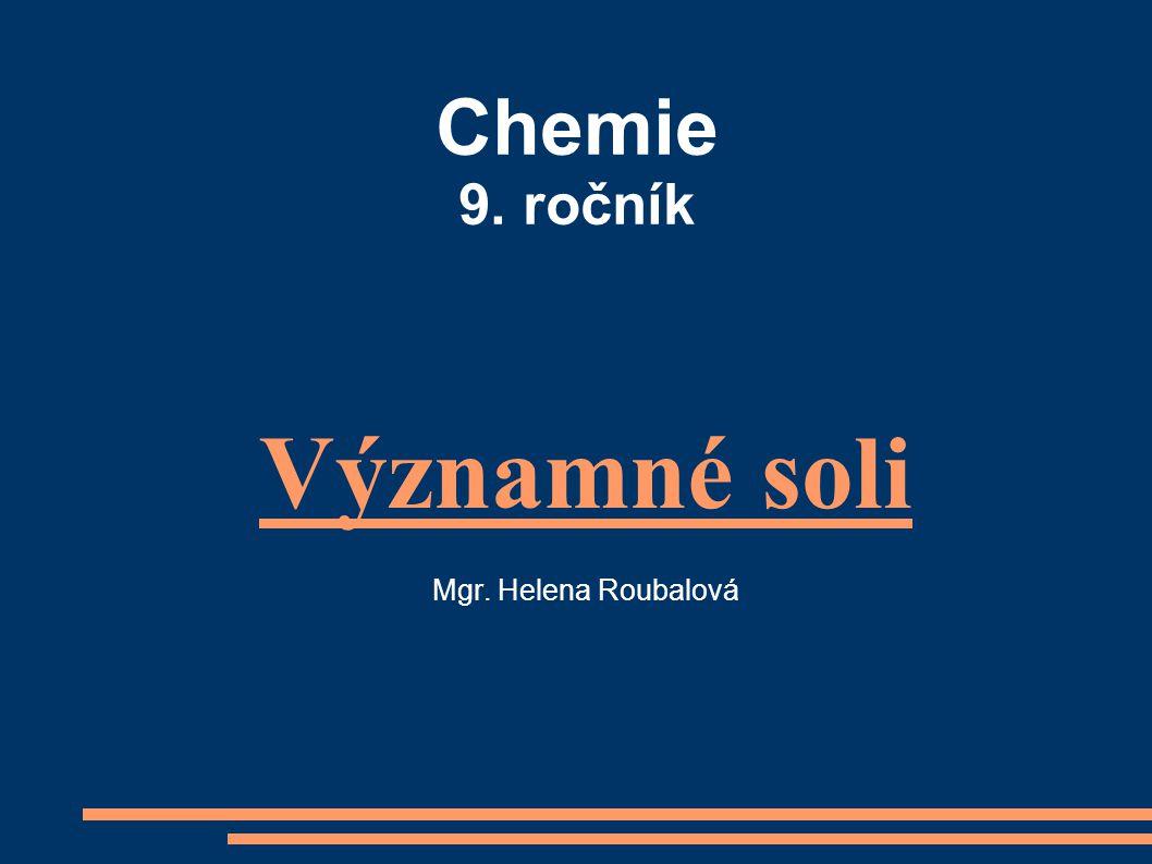 Významné soli Mgr. Helena Roubalová