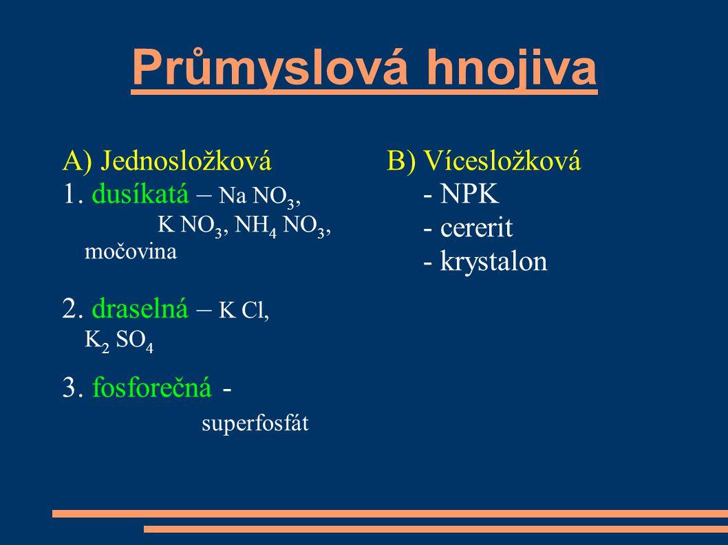 Průmyslová hnojiva A) Jednosložková 1. dusíkatá – Na NO3,