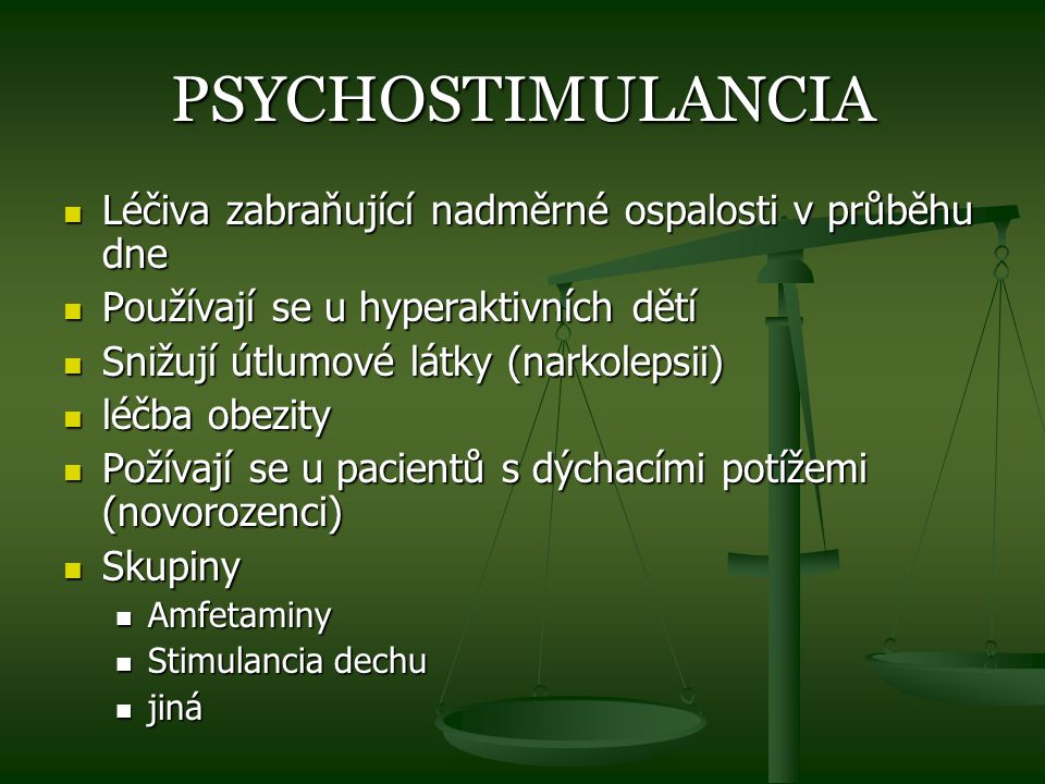 PSYCHOSTIMULANCIA Léčiva zabraňující nadměrné ospalosti v průběhu dne