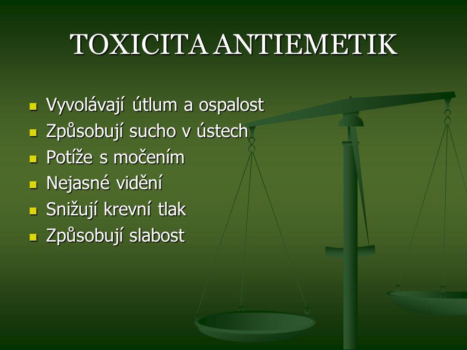 TOXICITA ANTIEMETIK Vyvolávají útlum a ospalost