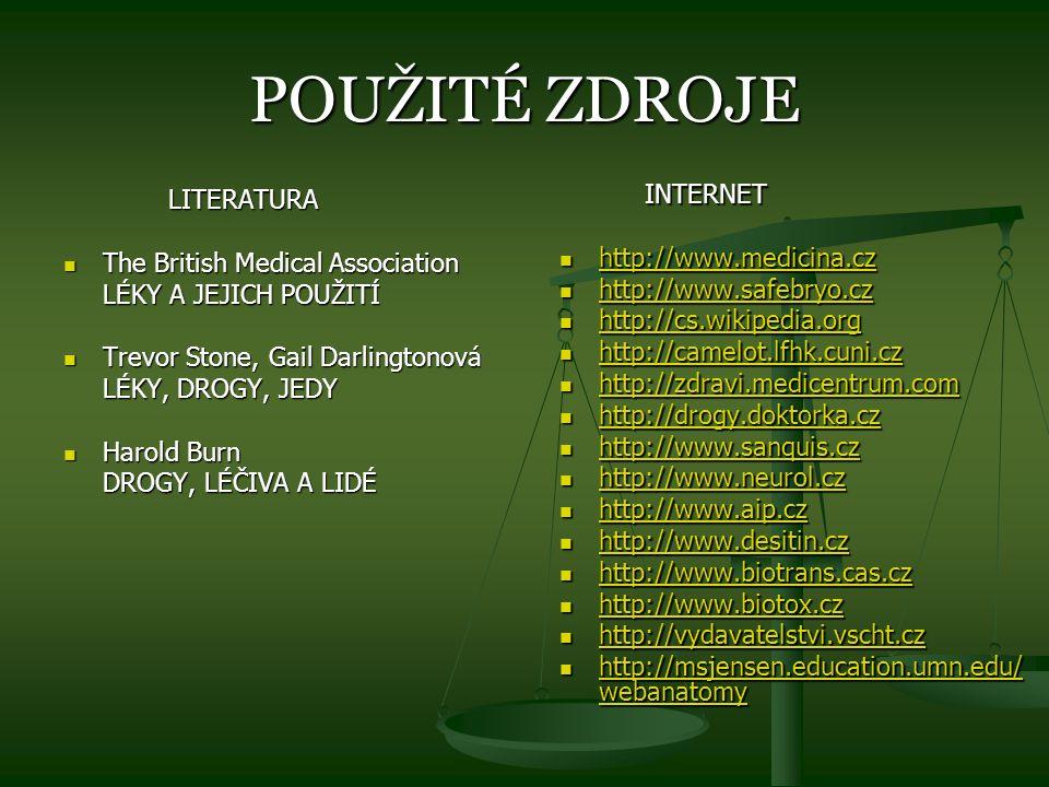 POUŽITÉ ZDROJE INTERNET LITERATURA http://www.medicina.cz