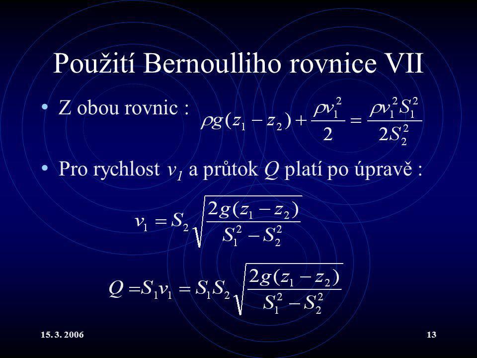 Použití Bernoulliho rovnice VII