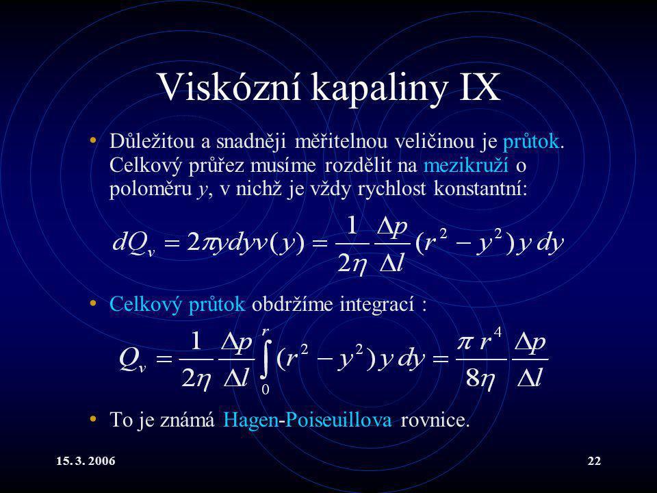 Viskózní kapaliny IX