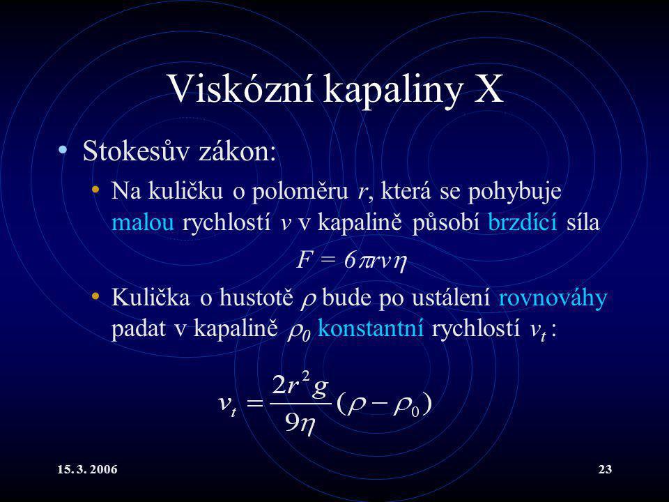 Viskózní kapaliny X Stokesův zákon: