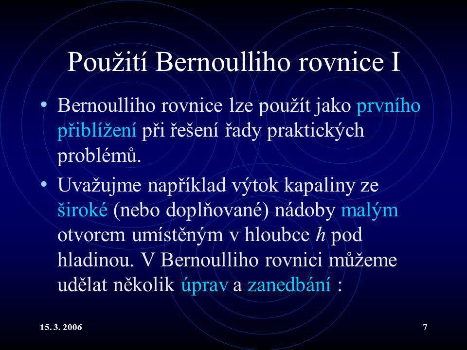 Použití Bernoulliho rovnice I