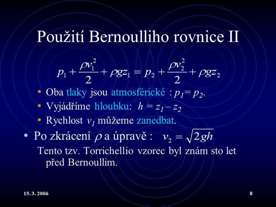 Použití Bernoulliho rovnice II