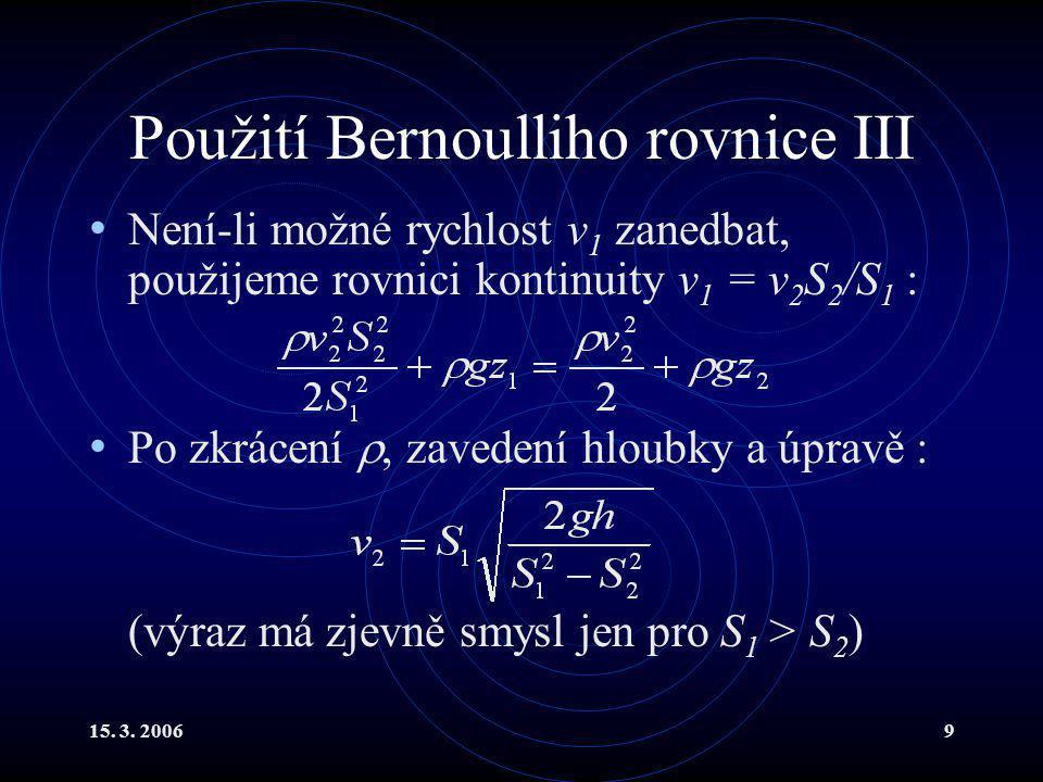 Použití Bernoulliho rovnice III