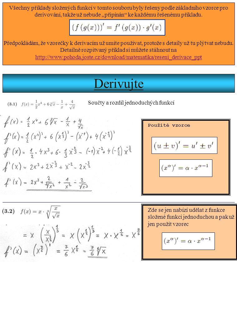"""Všechny příklady složených funkcí v tomto souboru byly řešeny podle základního vzorce pro derivování, takže už nebude """"připínán ke každému řešenému příkladu."""