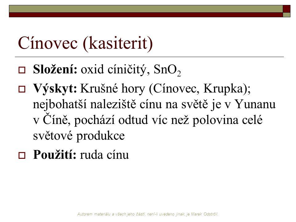 Cínovec (kasiterit) Složení: oxid cíničitý, SnO2