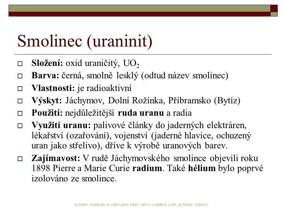 Smolinec (uraninit) Složení: oxid uraničitý, UO2