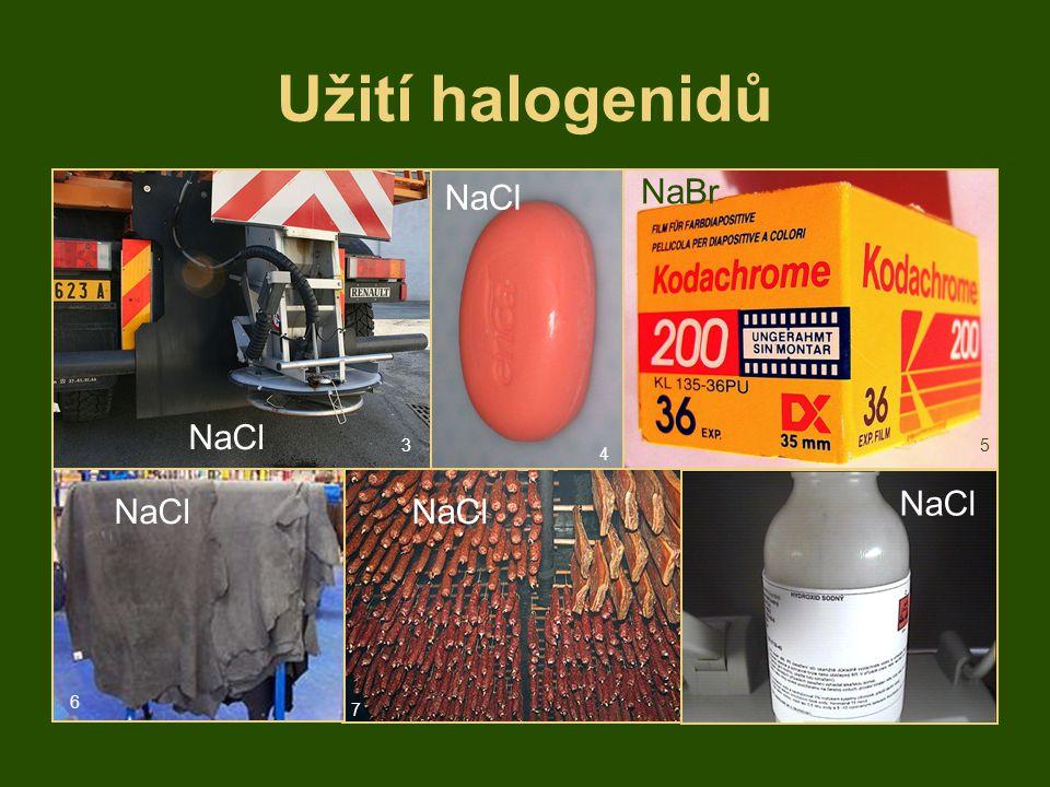 Užití halogenidů NaCl NaBr NaCl 3 5 4 NaCl NaCl NaCl 6 7