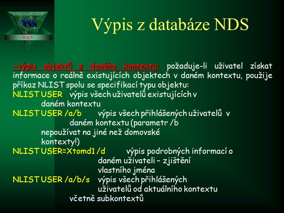 Výpis z databáze NDS LVA. WAN.