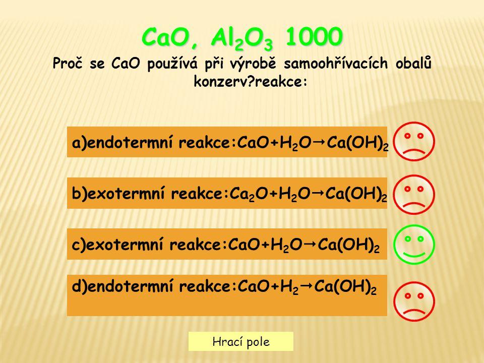 Proč se CaO používá při výrobě samoohřívacích obalů konzerv reakce: