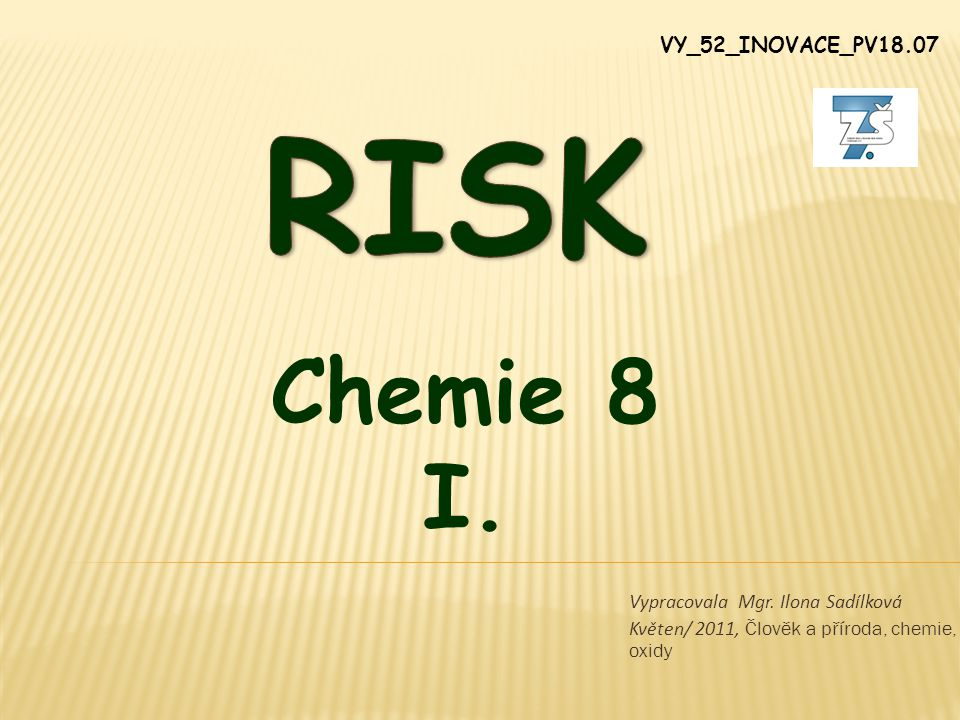 RISK Chemie 8 I. VY_52_INOVACE_PV18.07