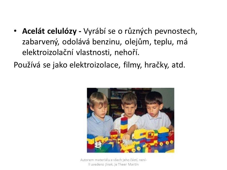Používá se jako elektroizolace, filmy, hračky, atd.