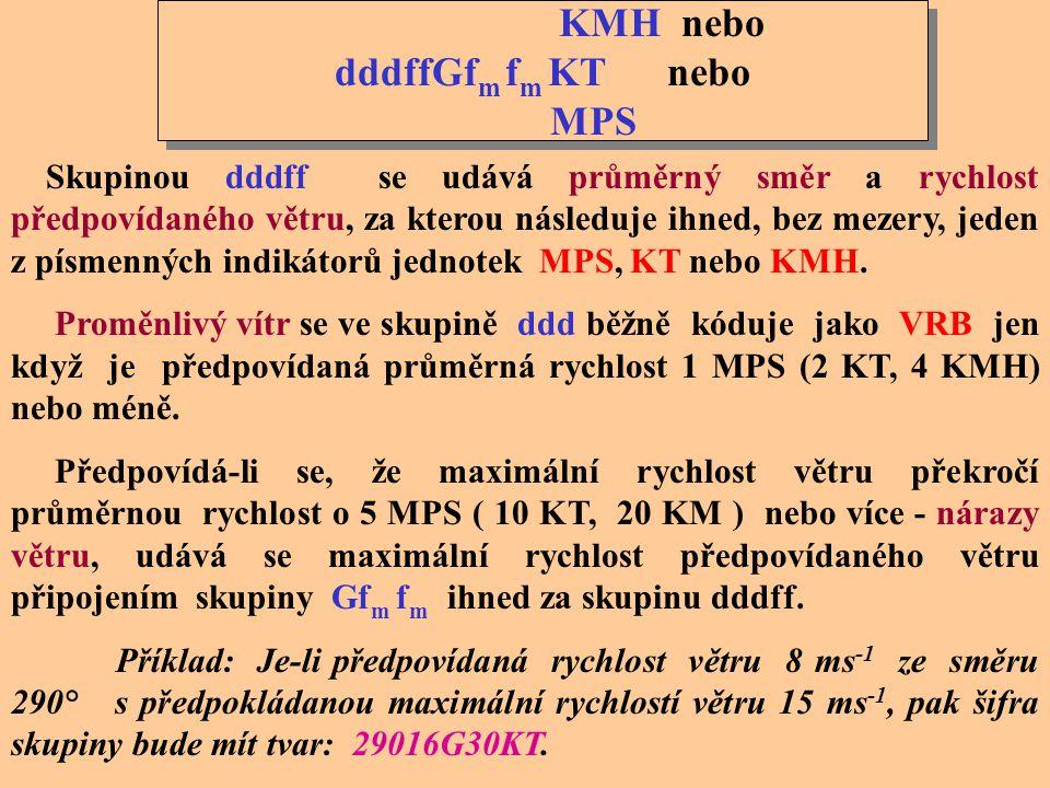 KMH nebo dddffGfm fm KT nebo MPS