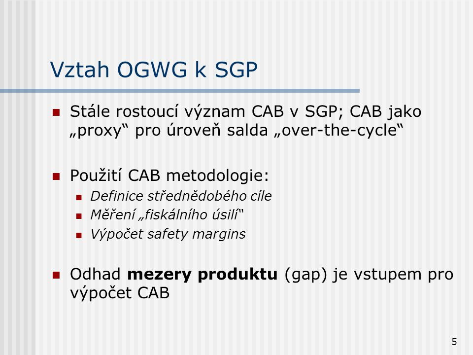 """Vztah OGWG k SGP Stále rostoucí význam CAB v SGP; CAB jako """"proxy pro úroveň salda """"over-the-cycle"""