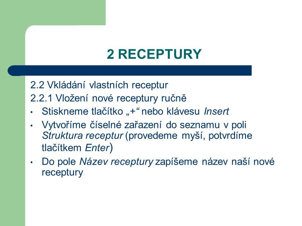 2 RECEPTURY 2.2 Vkládání vlastních receptur